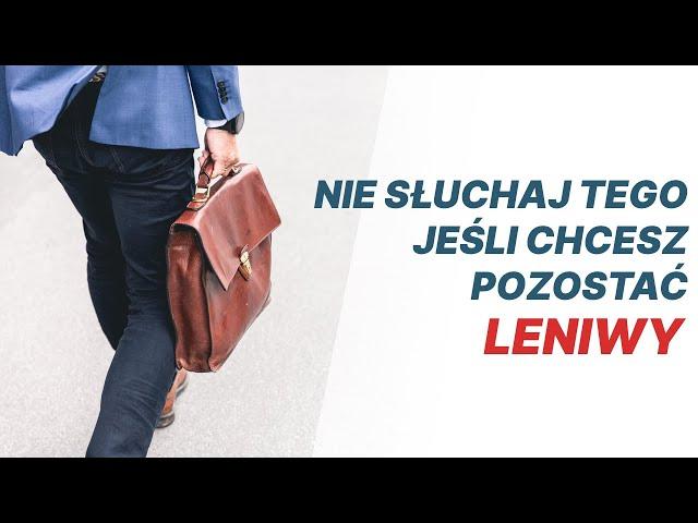 Nie słuchaj tego jeśli chcesz pozostać leniwy — pastor Wojtek Orzeł