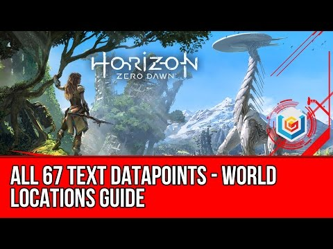 Horizon Zero Dawn - All 67 Text Datapoints World Locations Guide