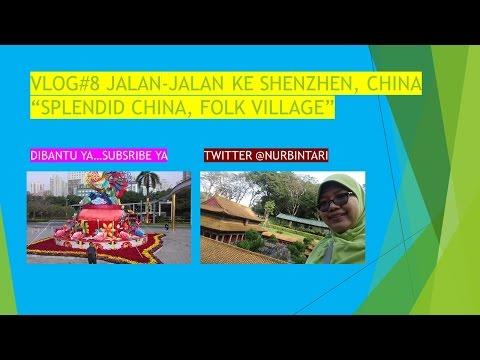 VLOG #8 Wisata ke Hongkong Jalan2 Ke Shenzhen Spendid China Folk Village