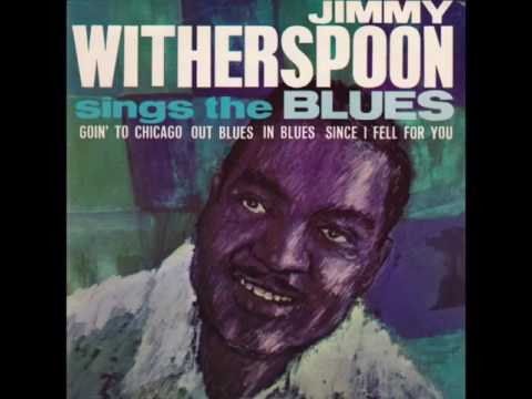 Goin to Chicago BluesJimmy Witherspoon1963 Prestige