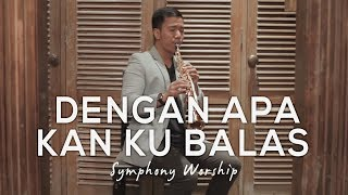 DENGAN APA KAN KU BALAS Saxophone Cover by Desmond Amos