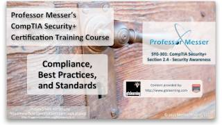 Compliance, Best Practices, and Standards - CompTIA Security+ SY0-301: 2.4
