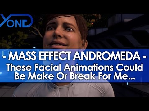 For a Game Like Mass Effect: Andromeda, Facial Animations Can Be Make or Break For Me
