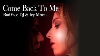 Badvice Dj & Icy Moon - Come back to me