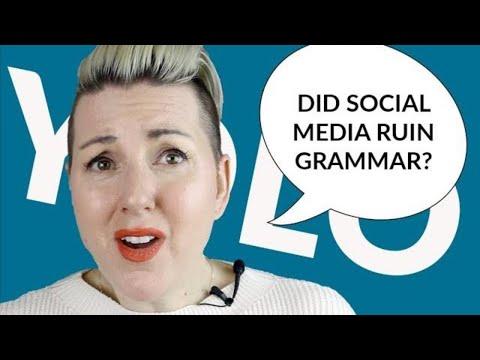 Did Social Media ruin Grammar? And does it matter?