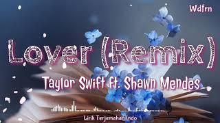 Lover (Remix) Lyrics Terjemahan Indo - Taylor Swift Ft. Shawn Mendes (Sub Indo)