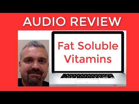 Nutrition Audio Review on Fat Soluble Vitamins
