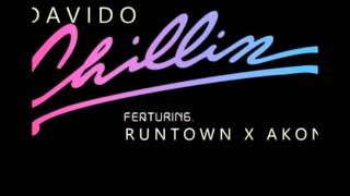 Davido Ft. Runtown & Akon – Chillin (Download Nigerian Music Online)