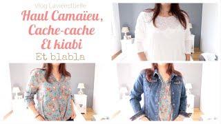 Vlog - Haul Camaïeu , cache-chache , kiabi et Blabla