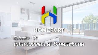 Homefort - Tutorial Ep. 01: Introduccion al Smart Home