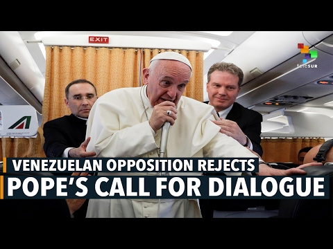 Venezuelan Opposition Leader Rejects Pope's Call for Dialogue