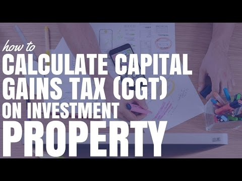 How To Calculate Capital Gains Tax (CGT) On Investment Property (Ep192)