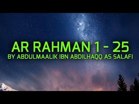 Surah Ar Rahman Verses 1-25 by Abdulmaalik Ibn Abdilhaqq As Salafi