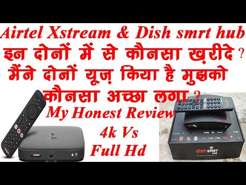 Airtel XStream Box Vs Dish Smrt Hub Android Box |Which Is Better| My Review After 2 Months Use(Both)