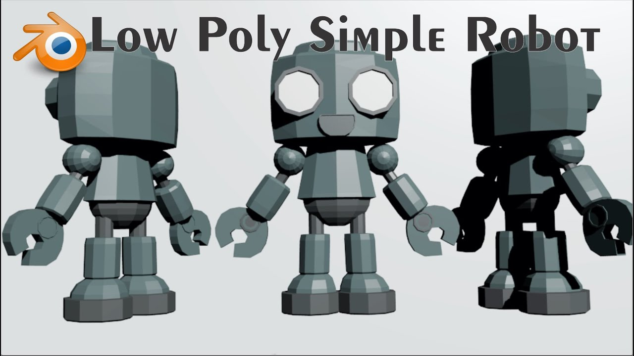 blender low poly simple robot youtube. Black Bedroom Furniture Sets. Home Design Ideas