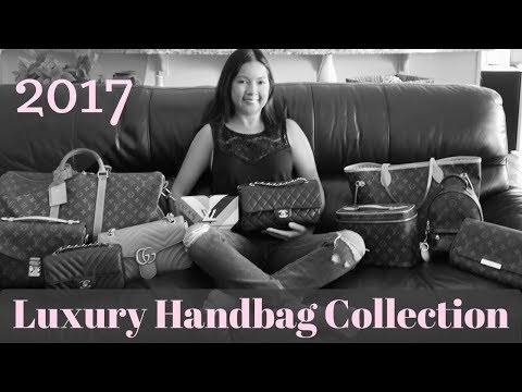 My Luxury Handbag Collection 2017 | Louis Vuitton, Chanel, G