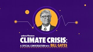 Bill Gates on the global climate crisis and what the world needs to do