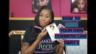HOW TO : Start your own cosmetic line Pt 2. Mistakes I made, Celebrity Clients etc
