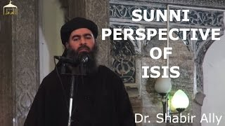 Understanding ISIS (Islamic State of Iraq and Syria) from Sunni Perspective - Dr. Shabir Ally