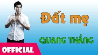 Đất Mẹ - Quang Thắng || Nhạc Hay Việt Nam [Official Audio]