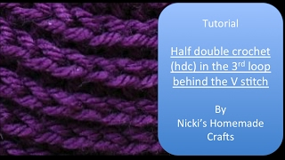 easy tutorial how to do the half double crochet hdc in 3rd loop behind the v
