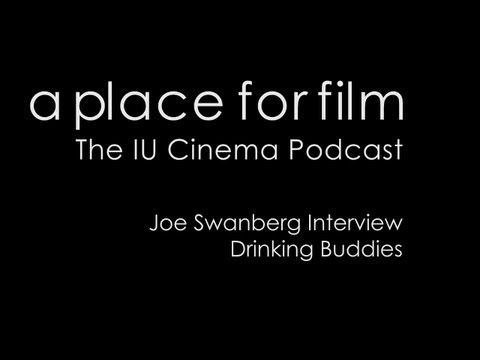 A Place For Film   Joe Swanberg Drinking Buddies Interview