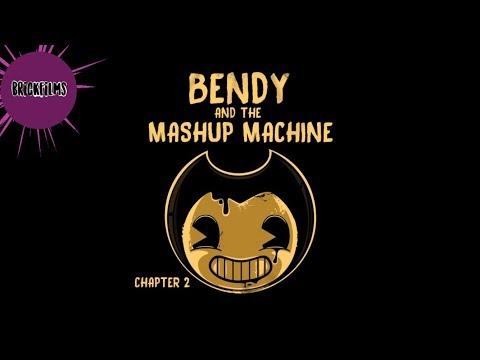 Bendy And The Mashup Machine - CHAPTER 2