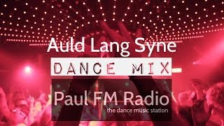 Auld Lang Syne Dance Mix on Paul FM Radio