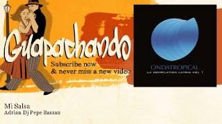 Adrian Dj Pepe Bassan - Mi Salsa - Guapachando