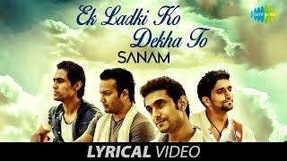 Download lagu Ek Ladki Ko Dekha To | Lyrical Video | एक लड़की को देखा | SANAM | Kumar Sanu
