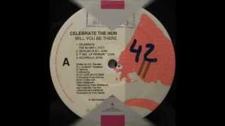 Celebrate The Nun - Will You Be There (French Floor Mix) 1989 R.A.B.P..wmv
