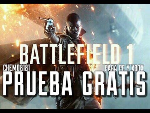 PRUEBA GRATIS BATTLEFIELD 1 || 10 HORAS ESTE FIN DE SEMANA PARA PC Y XBOX ONE