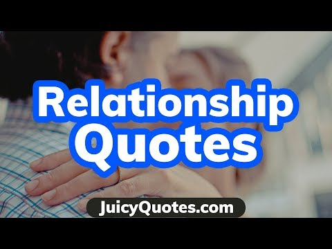 Top 15 Relationship Quotes and Sayings 2020 – (Make It Work Or Fail)
