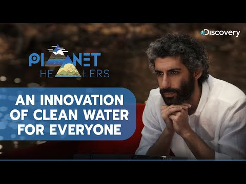 An innovation of clean water for everyone | Planet Healers E