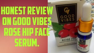 GoodVibes Purplle BeautyAndStylingTips GoodVibes Rose Hip Face Serum Honest Review