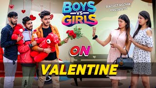 BOYS vs GIRLS ON VALENTINE DAY || Rachit Rojha