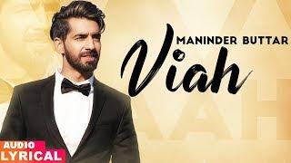 Viah (Audio Lyrical)   Maninder Buttar Ft. Bling Singh   Preet Hundal  Latest Punjabi Songs 2019