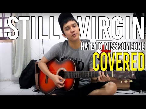 Hate to miss someone - Still Virgin Covered