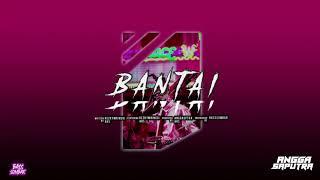 BANTAI - ANGGA SAPUTRA X RESKY MERINGGI X ARS ( BASSSOMBAR ) 2020