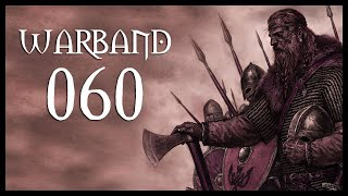 Let's Play Mount & Blade: Warband Gameplay Part 60 (REPLACING PLAIS - 2017)