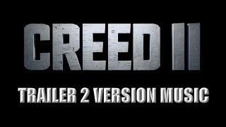 CREED 2 Trailer 2 Music Version | Movie Trailer Theme Song II