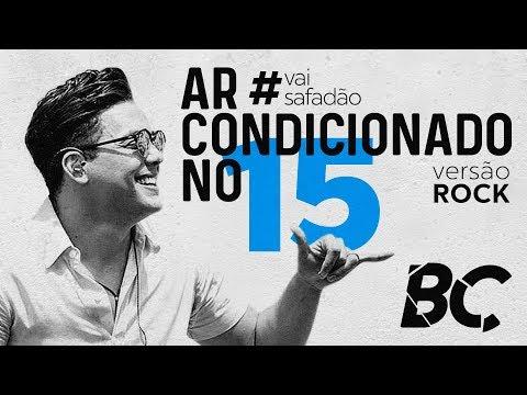Wesley Safadão - Ar Condicionado no 15 ROCK   BC