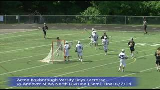 Acton Boxborough Varsity Boys Lacrosse vs Andover MIAA North Division I Semi Final 6/7/14
