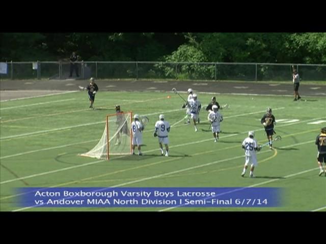 Acton Boxborough Varsity Boys Lacrosse vs Andover MIAA North Division I Semi Final 6/7/14