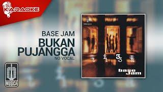 Base Jam - Bukan Pujangga (Official Karaoke Video) | No Vocal