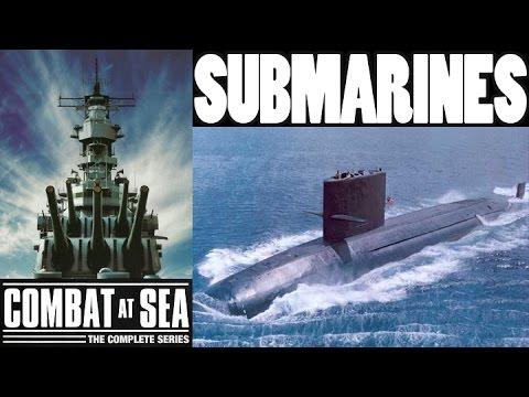 COMBAT AT SEA | Submarines