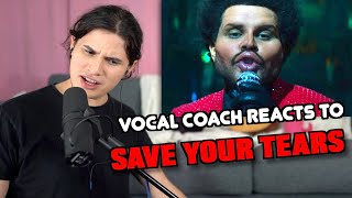 Vocal Coach Reacts to The Weeknd - Save Your Tears (Official Video)