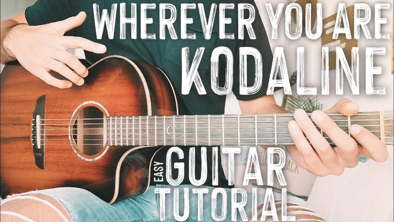 Wherever You Are Kodaline Guitar Tutorial // Wherever You Are Guitar //  Guitar Lesson 20