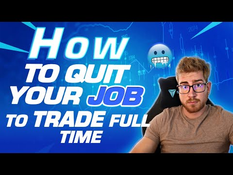 How to Quit Your Job And Trade Full Time (Forex Guide)