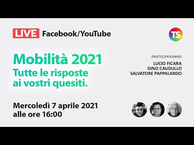 Mobilità 2021. Tutte le risposte ai vostri quesiti